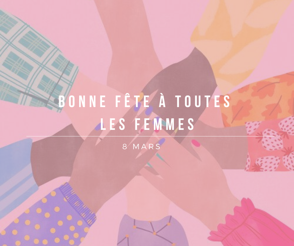 Bonne fête à toutes les femmes !